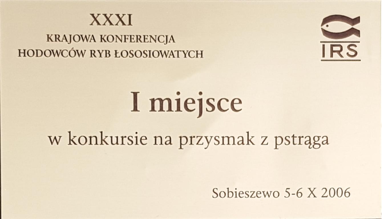 1 miejsce w konkursie na przysmak z pstrąga, rok 2006